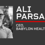 PM Keynote: Ali Parsa, CEO, Babylon Health