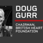 AM Keynote: Dr Doug Gurr, chairman, British Heart Foundation